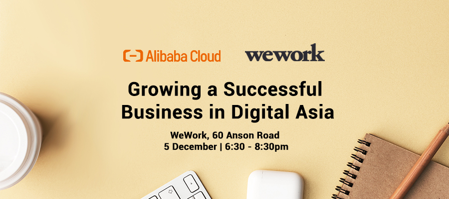 Community Event with WeWork: Growing a Successful Business in Digital Asia
