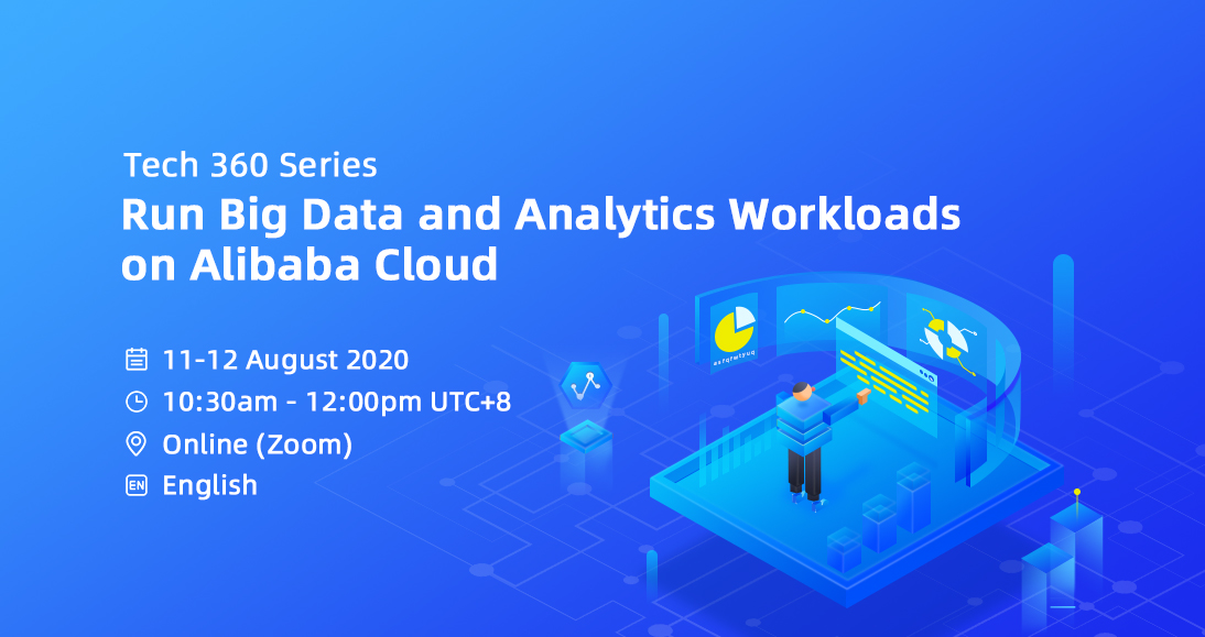 Tech 360 Series - Run Big Data and Analytics Workloads on Alibaba Cloud