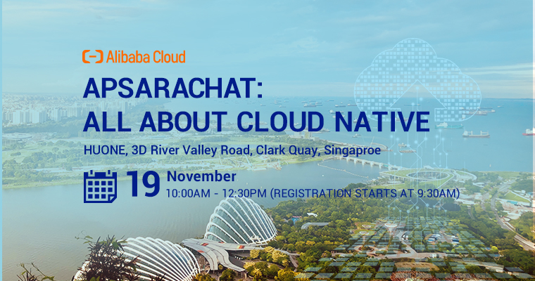 ApsaraChat Singapore: All About Cloud Native