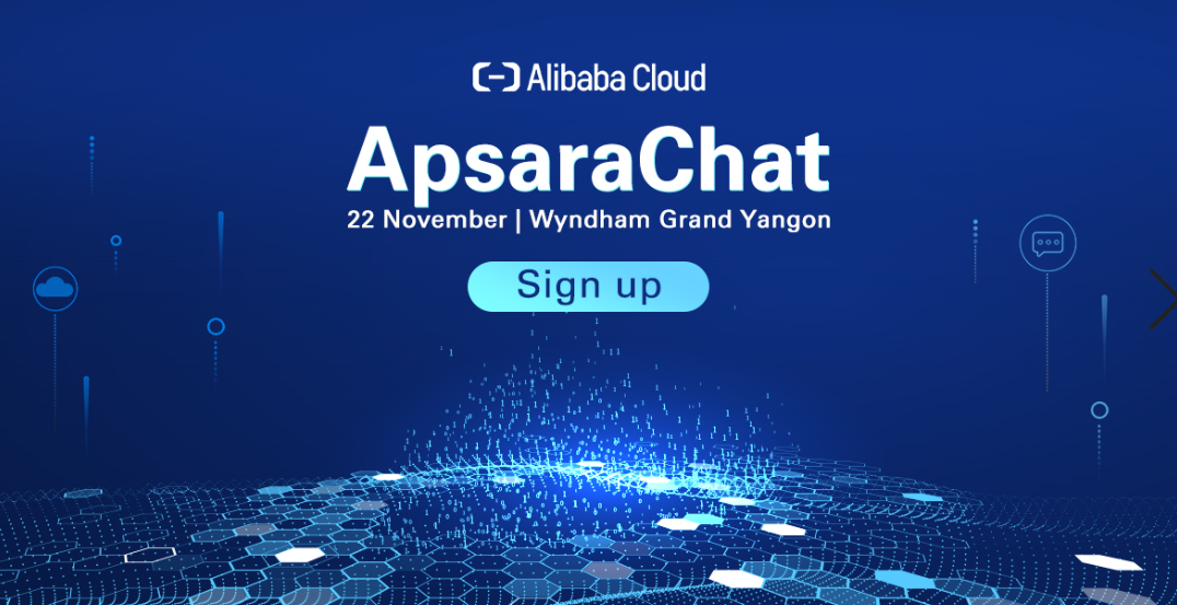 ApsaraChat goes to Myanmar - Connecting to Digital China