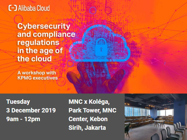 Alibaba Cloud x KPMG : Cybersecurity and compliance regulations in the age of cloud