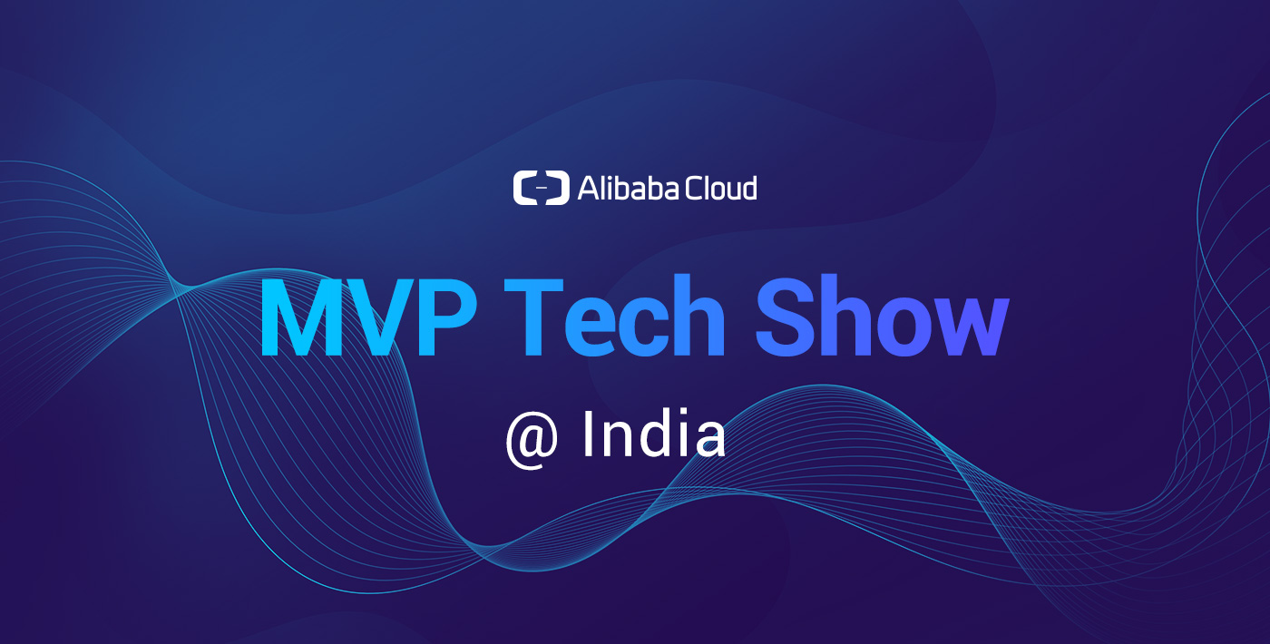 Getting Started with Alibaba Cloud - MVP Tech Show (Surat, India)