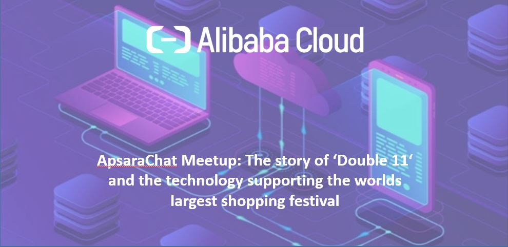 ApsaraChat Meetup - The Technology Behind Double 11 (Sydney)